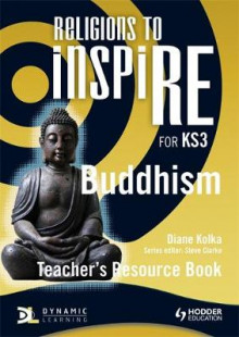 Religions to Inspire for KS3: Buddhism Teacher's Resource Book av Diane Kolka og Steve Clarke (Heftet)