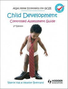 AQA Home Economics for GCSE: Child Development - Controlled Assessment, 2nd Edition av Valerie Hall og Heather Brennard (Heftet)