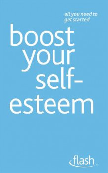 Boost Your Self-Esteem av Christine Wilding og Stephen Palmer (Heftet)