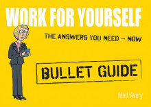 Work for Yourself: Bullet Guides av Matt Avery (Heftet)