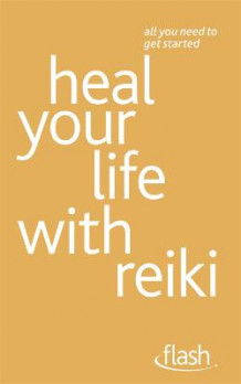 Heal Your Life with Reiki av Sandi Leir-Shuffrey (Heftet)