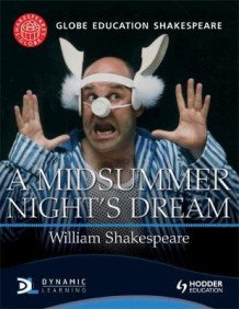 Globe Education Shakespeare: A Midsummer Night's Dream av Globe Education (Heftet)