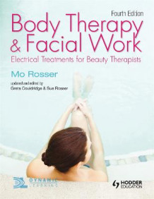 Body Therapy and Facial Work: Electrical Treatments for Beauty Therapists av Greta Couldridge, Mo Rosser og Sue V. Rosser (Heftet)