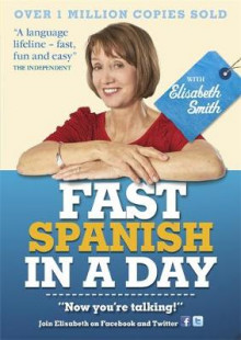 Fast Spanish in a Day with Elisabeth Smith av Elisabeth Smith (Lydbok-CD)
