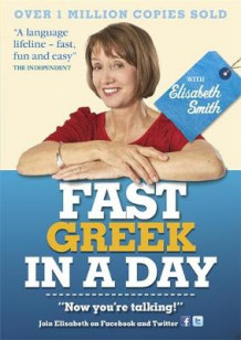 Fast Greek in a Day with Elisabeth Smith av Elisabeth Smith (Lydbok-CD)