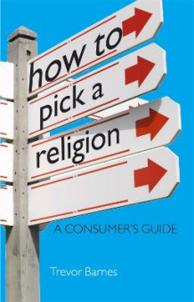 How to Pick a Religion av Trevor Barnes (Heftet)