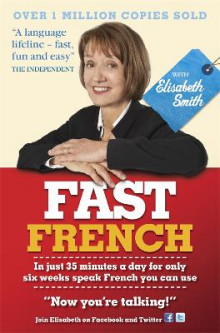 Fast French with Elisabeth Smith: Coursebook av Elisabeth Smith (Heftet)