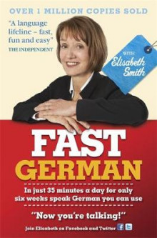 Fast German with Elisabeth Smith: Coursebook av Elisabeth Smith (Heftet)