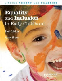 Equality and Inclusion in Early Childhood av Jennie Lindon (Heftet)