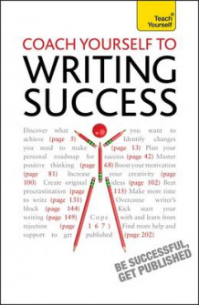 Coach Yourself to Writing Success: Teach Yourself Boost Motivation, Increase Creativity and Achieve Your Writing Goals av Bekki Hill (Heftet)
