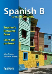 Spanish B for the IB Diploma Teacher's Resource Book av Mike Thacker og Sebastian Bianchi (Spiral)