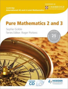 Cambridge International AS and A Level Mathematics Pure Mathematics 2 and 3: Pure Mathematics 2 & 3 av Roger Porkess og Sophie Goldie (Blandet mediaprodukt)