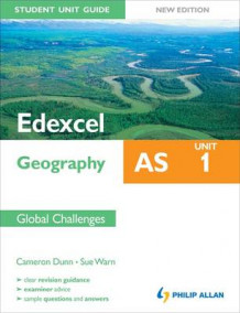 Edexcel AS Geography Student Unit Guide: Unit 1 New Edition Global Challenges: Unit 1 av Cameron Dunn og Sue Warn (Heftet)