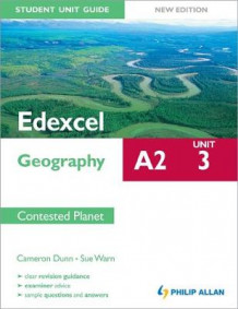 Edexcel A2 Geography Student Unit Guide New Edition: Unit 3 Contested Planet av Cameron Dunn og Sue Warn (Heftet)