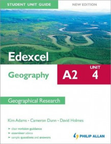 Edexcel A2 Geography Student Unit Guide New Edition: Unit 4 Contemporary Geographical Issues av David Holmes, Kim Adams og Cameron Dunn (Heftet)
