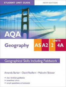 AQA AS/A2 Geography Student Unit Guide: Unit 2 and 4a New Edition Geographical Skills including Fieldwork av Amanda Barker, David Redfern og Malcolm Skinner (Heftet)
