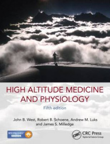 High Altitude Medicine and Physiology 5E av John B. West, Robert B. Schoene, Andrew M. Luks og James S. Milledge (Innbundet)