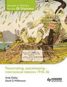 Peacemaking, Peacekeeping - International Relations 1918-36 av Andy Dailey og David Williamson (Heftet)