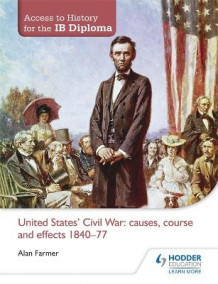 Access to History for the IB Diploma: United States Civil War: Causes, Course and Effects 1840-77 av Alan Farmer (Heftet)