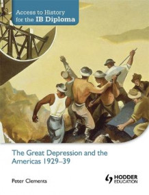 Access to History for the IB Diploma: The Great Depression and the Americas 1929-39 av Peter Clements (Heftet)