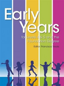 Early Years for Levels 4 & 5 and the Foundation Degree av Francisca Veale (Heftet)