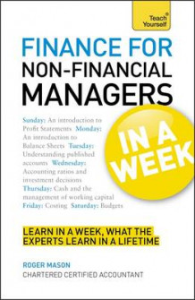 Finance for Non-Financial Managers in a Week av Roger Mason (Heftet)