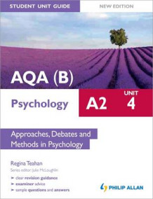 AQA(B) A2 Psychology Student Unit Guide New Edition: Unit 4 Approaches, Debates and Methods in Psychology (Heftet)