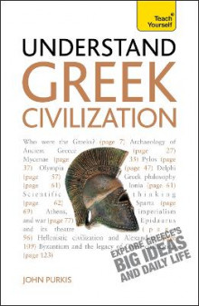 Understand Greek Civilization: Teach Yourself av John Purkiss (Heftet)