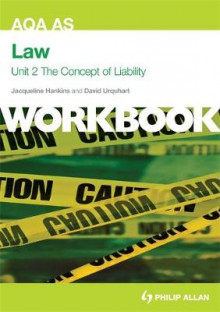 AQA AS Law Unit 2 Workbook: The Concept of Liability: Criminal Liability and Tort av Jacqueline Hankins og David Urquhart (Heftet)