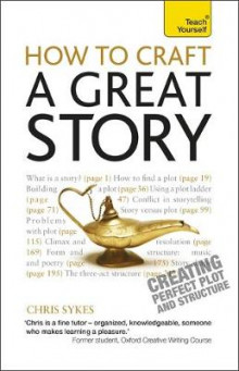 How to Craft a Great Story: Teach Yourself Creating Perfect Plot and Structure av Chris Sykes (Heftet)