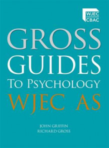 Gross Guides to Psychology: WJEC AS av Richard Gross og John Griffin (Heftet)