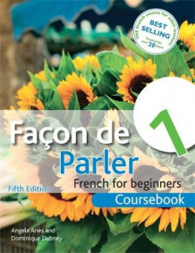 Facon De Parler 1 French for Beginners: Coursebook (Heftet)