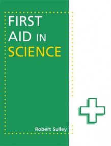 First Aid in Science av Robert Sulley (Heftet)