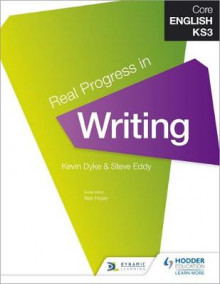 Core English KS3 Real Progress in Writing av Kevin Dyke, Steve Eddy, Alan Howe, Emma Page og Paul Wright (Heftet)