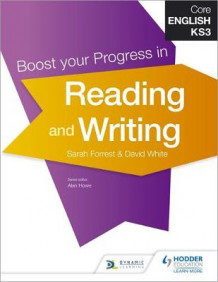 Core English KS3 Boost your Progress in Reading and Writing av David White, Sarah Forrest, Alan Lowe, Jane Davies og Louise Briggs (Heftet)