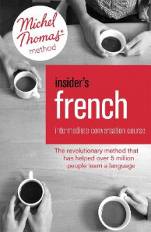 Insider's French: Intermediate Conversation Course (Learn French with the Michel Thomas Method): Intermediate conversation course av Akshay Bakaya (Blandet mediaprodukt)