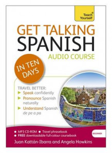Get Talking Spanish in Ten Days Beginner Audio Course av Angela Howkins og Juan Kattan-Ibarra (Lydbok-CD)