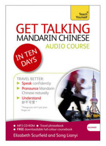 Get Talking Mandarin Chinese in Ten Days Beginner Audio Course av Elizabeth Scurfield og Song Lianyi (Lydbok-CD)