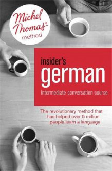 Insider's German Intermediate Conversation Course (Learn German with the Michel Thomas Method): Intermediate conversation course av Marion O'Dowd (Blandet mediaprodukt)
