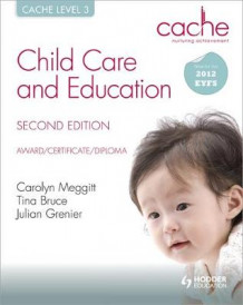 CACHE Level 3 Child Care and Education av Carolyn Meggitt, Tina Bruce og Julian Grenier (Heftet)
