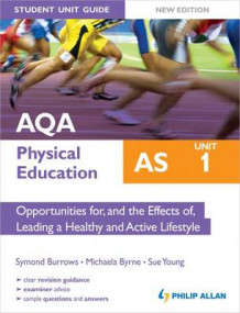 AQA AS Physical Education Student Unit Guide New Edition: Unit 1 Opportunities for, and the Effects of, Leading a Healthy and Active Lifestyle av Symond Burrows, Michaela Byrne og Sue Young (Heftet)