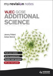 My Revision Notes: WJEC GCSE Additional Science av Jeremy Pollard og Adrian Schmit (Heftet)