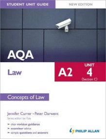 AQA A2 Law Student Unit Guide New Edition: Unit 4 (Section C) Concepts of Law av Jennifer Currer og Peter Darwent (Heftet)