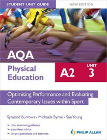 AQA A2 Physical Education Student Unit Guide New Edition: Unit 3 Optimising Performance and Evaluating Contemporary Issues within Sport av Symond Burrows, Michaela Byrne og Sue Young (Heftet)
