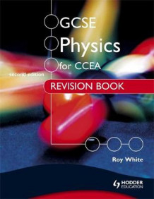 GCSE Physics for CCEA Revision Book av Roy White (Heftet)