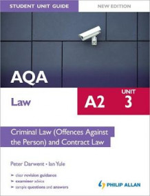 AQA A2 Law Student Unit Guide New Edition: Unit 3 Criminal Law (Offences Against the Person) and Contract Law av Ian Yule og Peter Darwent (Heftet)