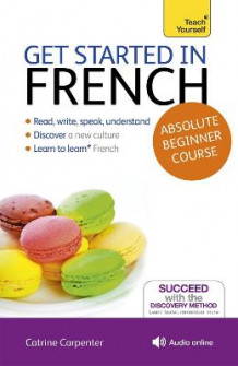 Get Started in French Absolute Beginner Course av Catrine Carpenter (Blandet mediaprodukt)