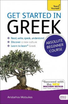 Get Started in Greek Absolute Beginner Course av Aristarhos Matsukas (Blandet mediaprodukt)