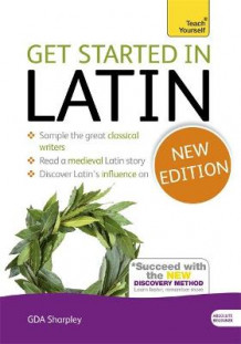 Get Started in Latin Absolute Beginner Course av G. D. A. Sharpley (Heftet)