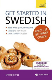 Get Started in Swedish Absolute Beginner Course av Vera Croghan og Ivo Holmqvist (Blandet mediaprodukt)